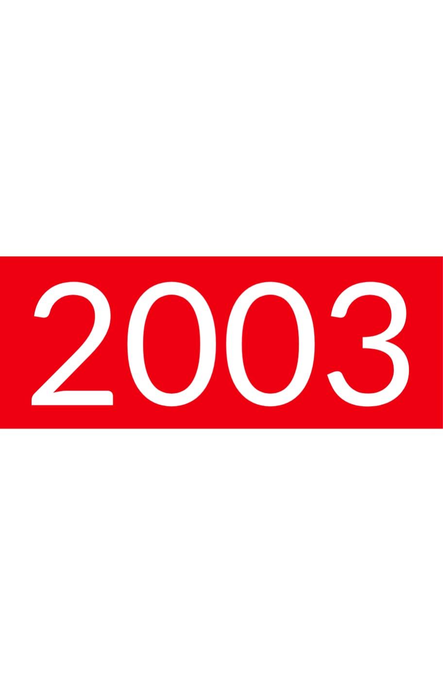 Orange rectangle with white text: 2003