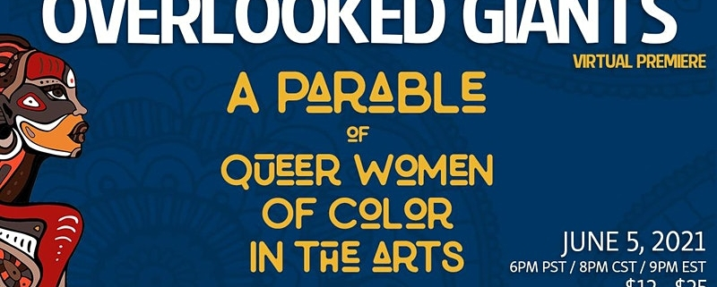 Overlooked Giants, A Parabale of Queer Women of Color Artists